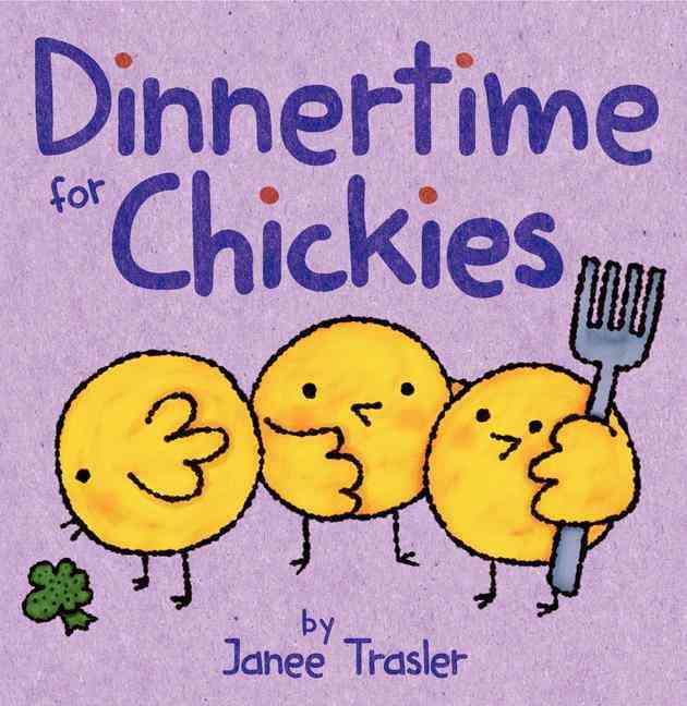 Dinnertime for Chickies By Trasler, Janee/ Trasler, Janee (ILT)