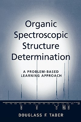 Organic Spectroscopic Structure Determination By Taber, Douglass F.